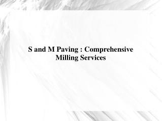 S and M Paving Comprehensive Milling Services