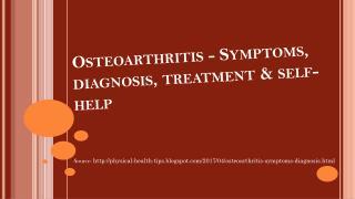 Osteoarthritis - Symptoms, diagnosis, treatment & self-help