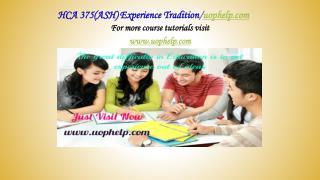 HCA 375(ASH) Experience Tradition/uophelp.com