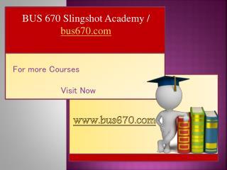 BUS 670 Slingshot Academy / bus670.com