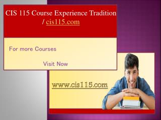 CIS 115 Course Experience Tradition / cis115.com