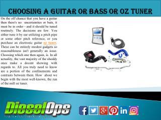 Choosing A Guitar or Bass or oz tuner