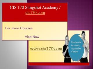 CIS 170 Slingshot Academy / cis170.com