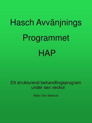 Hasch Avv njnings Programmet   HAP