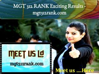MGT 312 RANK Exciting Results -mgt312rank.com