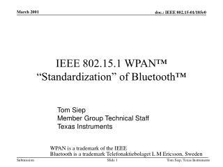 IEEE 802.15.1 WPAN   Standardization  of Bluetooth