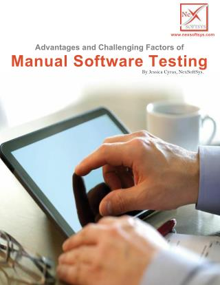 Advantages and Challenging Factors of Manual Software Testing