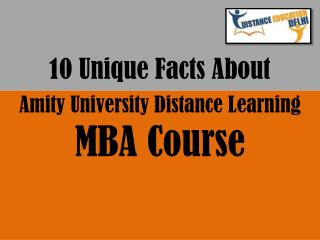 10 unique facts about distance/online MBA course from Amity University
