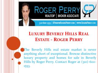 Luxury Beverly Hills Real Estate - Roger Perry