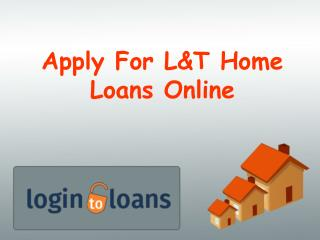 L&T Home Loans, Apply For L&T Home Loans Online , L&T Home loans In Hyderabad - Logintoloans