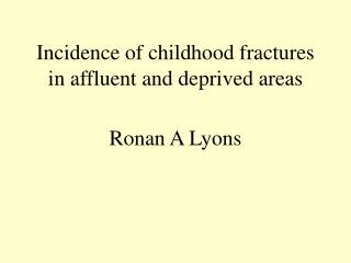 Incidence of childhood fractures in affluent and deprived areas