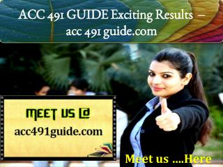 ACC 491 GUIDE Exciting Results - acc 491 guide.com