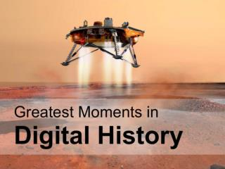 Greatest Moments of Digital History