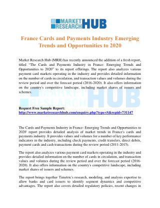 France Cards and Payments Industry Emerging Trends and Opportunities to 2020