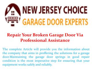 Repair Your Broken Garage Door Via Professional Assistance