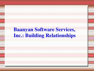 Baanyan Software Services Building Relationships