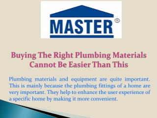 Buying The Right Plumbing Materials Cannot Be Easier Than This
