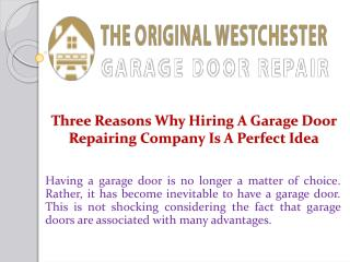 Three Reasons Why Hiring A Garage Door Repairing Company Is A Perfect Idea