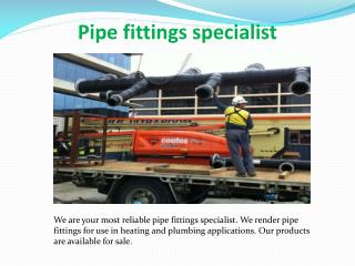Pipe fittings specialist