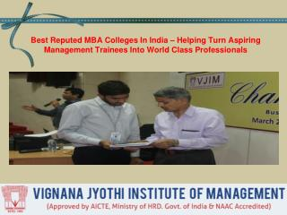 Best Reputed MBA Colleges In India – Helping Turn Aspiring Management Trainees Into World Class Professionals
