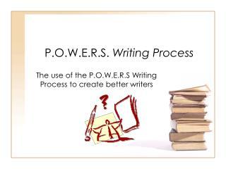 P.O.W.E.R.S. Writing Process
