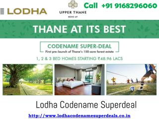 Lodha Codename Superdeal New Project at Upper Thane West Mumbai