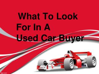What To Look For In A Used Car Buyer