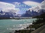 Ms. Flavia Schiappacasse Universidad de Talca  Dr. Eduardo Olate P. Universidad Cat lica de Chile