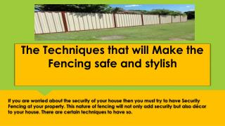 The techniques that will make the fencing safe and stylish