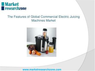 The Features of Global Commercial Electric Juicing Machines Market