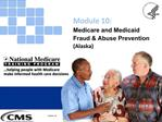 Medicare and Medicaid Fraud  Abuse Prevention Alaska
