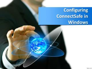 Configuring ConnectSafe in Windows