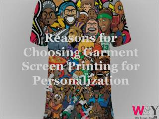 Reasons for Choosing Garment Screen Printing for Personalization