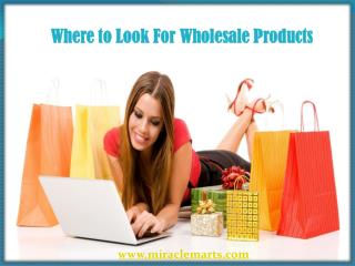 Where to Look For Wholesale Products