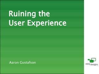 Ruining the User Experience (AjaxWorld '07)
