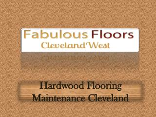 Hardwood flooring Maintenance Cleveland