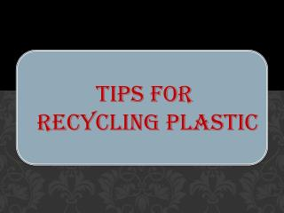 Tips for Recycling Plastic