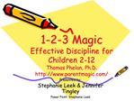 1-2-3 Magic Effective Discipline for  Children 2-12 Thomas Phelan, Ph.D. parentmagic