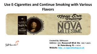 Use E-Cigarettes and Continue Smoking with Various Flavors