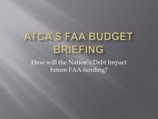 ATCA s FAA Budget Briefing