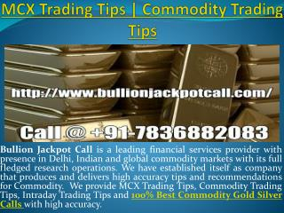 100% best commodity gold silver calls | MCX Gold Silver Calls