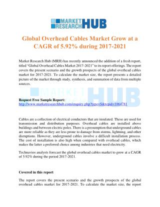 Global Overhead Cables Market Grow at a CAGR of 5.92% during 2017-2021