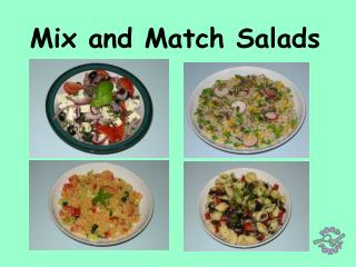Mix and Match Salads