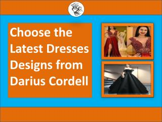Choose bridal gowns in the latest designs from Darius Cordell