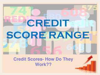 Credit Scores- How Do They Work??