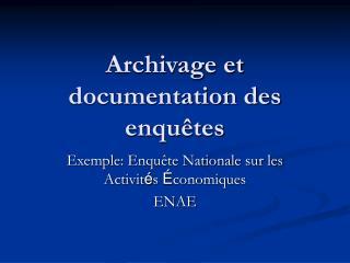 Archivage et  documentation des enqu tes
