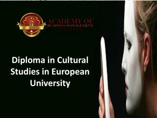 Diploma in Cultural Studies in European University