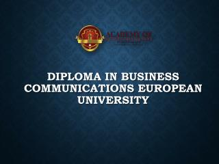 Diploma in Business Communications European University