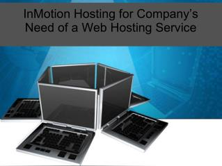 InMotion Hosting for Company's Need of a Web Hosting Service