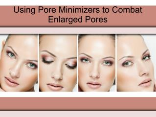 Using Pore Minimizers to Combat Enlarged Pores